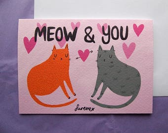 Cat Valentines Card - Meow and You - I like Cats - Valentines Card - Valentines Day - Cat Valentines Gift - Anniversary card - Cat Card