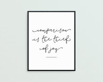 Comparison is the Thief of Joy Art Print • Printable • Digital Download