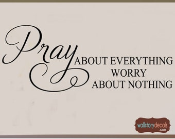 PRAY about everything Worry about nothing Family Vinyl picture Wall  Lettering Decal Large size Options c83f6da82cff