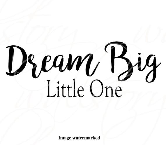 Nursery Wall Quotes - Dream Big Little One - Kids Room Wall Decal -  Children\'s Wall Sayings Fancy Font