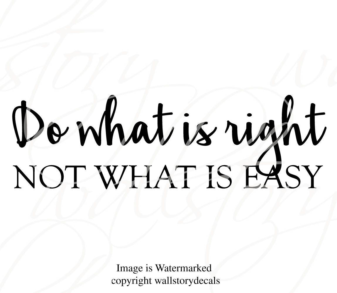 Family Wall Quotes Decal Do What Is Right Not What Is Easy