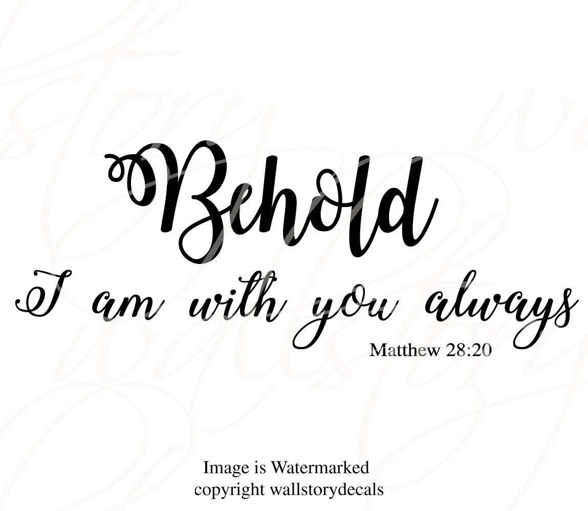 Family Wall Quotes Decal Behold I Am With You Always Scripture