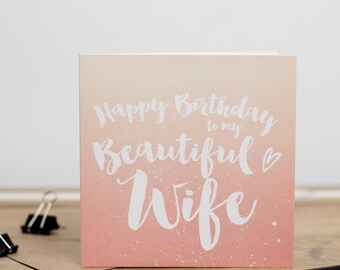 Happy Birthday To My Beautiful Wife - Ombre Greetings Card