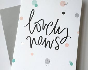 Lovely News - Congratulations Card (Wedding, Engagement, Pregnanacy)