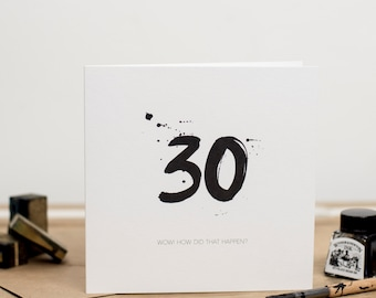 30th Birthday Card - Monochrome -  WOW! How did that Happen? - 30 years old