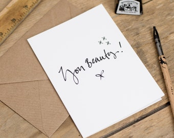 You Beauty - Greeting Card