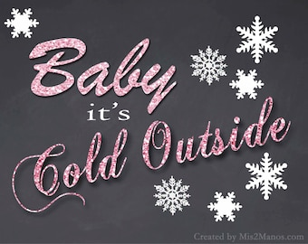 Baby Its Cold Outside Sign, Printable Chalkboard Welcome Sign, Winter Wedding Sign Frameable Sign