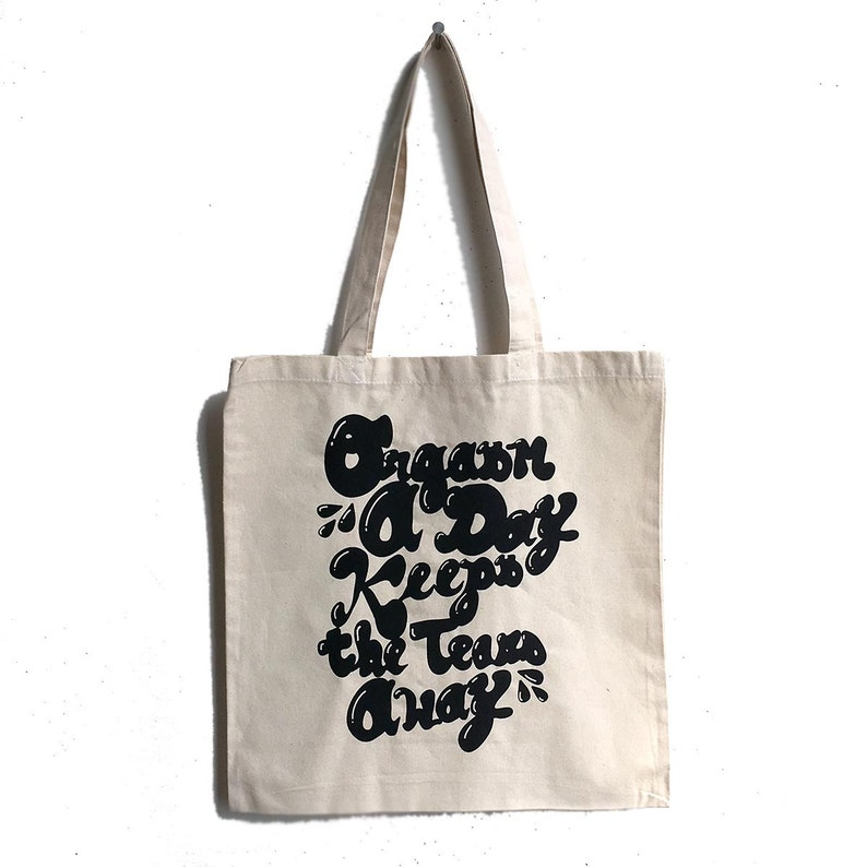 Custom Print on Natural Canvas Market Bag Orgasm a Day Keeps the Tears Away Tote Bag