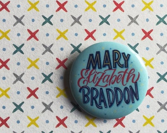Mary Elizabeth Braddon button. Handlettering pin dedicated to the writer of Lady Audley's Secret