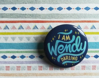 Peter Pan button. I am Wendy Darling pin. Pin inspired by the novel by James Matthew Barrie