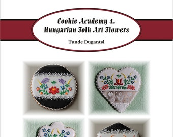 Cookie Academy 4 - Hungarian Folk Art Flowers