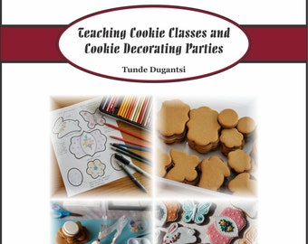 Teaching Cookie Classes and Cookie Decorating Parties