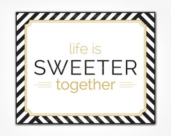 Printable Sweet Table Sign - Life is Sweet Black White Gold Stripe Wedding Party - Instant Download Candy Buffet Dessert Cookie Table