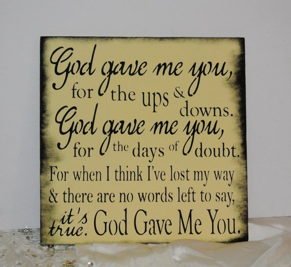 God Gave Me You Sign Wood Sign Anniversary Gifts For Men Etsy