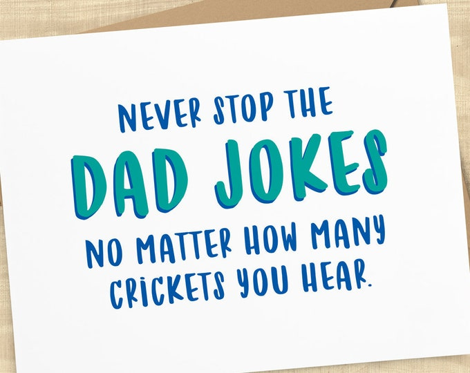 Featured listing image: Never Stop The Dad Jokes No Matter How Many Crickets You Hear funny greeting card; card for dad or friend; BLANK INSIDE, envelope included