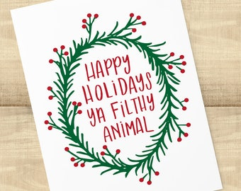 Happy Holidays Ya Filthy Animal; Home Alone Quote holiday greeting card with matching envelope, BLANK INSIDE