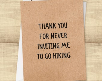 Thank You For Never Inviting Me to go Hiking