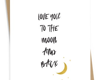Love You to the Moon and Back gold foil happy anniversary, love greeting card; BLANK INSIDE
