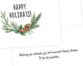 Happy Holidays, Wishing you warmth, joy and minimal family drama.If at all possible. Holiday greeting card, envelope included