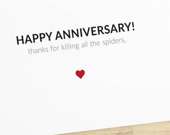 Thanks For Killing All the Spiders; anniversary greeting card, BLANK INSIDE