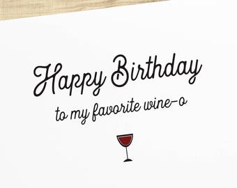 Happy Birthday to My Favorite Wine-O birthday greeting card; available in red, white or rosé color; BLANK INSIDE