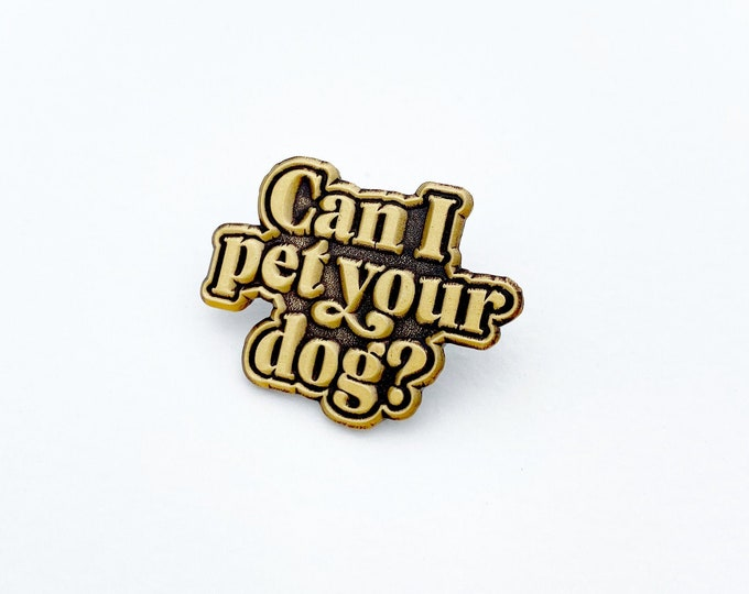 Featured listing image: Can I Pet Your Dog? enamel pin