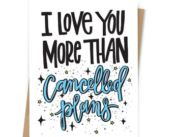 I Love You More Than Cancelled Plans