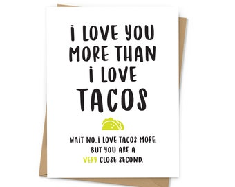I Love You More Than Tacos Love Card