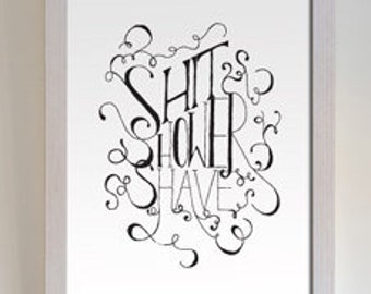 Shit, Shower, Shave bathroom art print