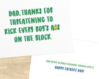 Dad Thanks For Threatening to Kick Every Boy's A-s on the Block funny greeting card; father's day card, card for dad; envelope included