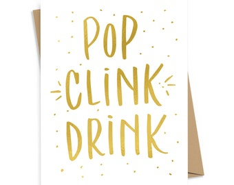 Pop, Clink, Drink