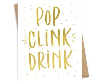 Pop, Clink, Drink