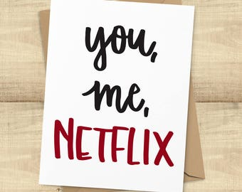 "Funny Love Card, ""You, Me, Netflix"" greeting card; I Love You card, BLANK INSIDE"