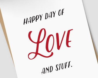 "Funny Anniversary Card, ""Happy Day of Love and Stuff"" greeting card; I Love You card, BLANK INSIDE"