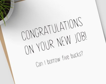 Congratulations on Your New Job | Can I Borrow Five Bucks greeting card; congratulations card for new job, new promotion, BLANK INSIDE