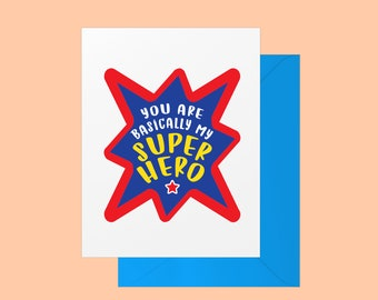 You Are Basically My Superhero greeting card and envelope; BLANK INSIDE
