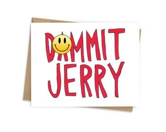Dammit Jerry