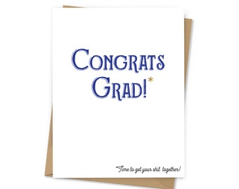 Congrats Grad! Time to Get Your Sh-t Together!