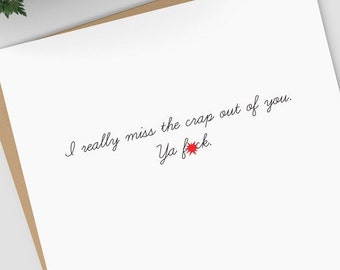 I Miss the Crap Out of You- MATURE Greeting card; I Miss You cards for couples, family, friends, BLANK INSIDE
