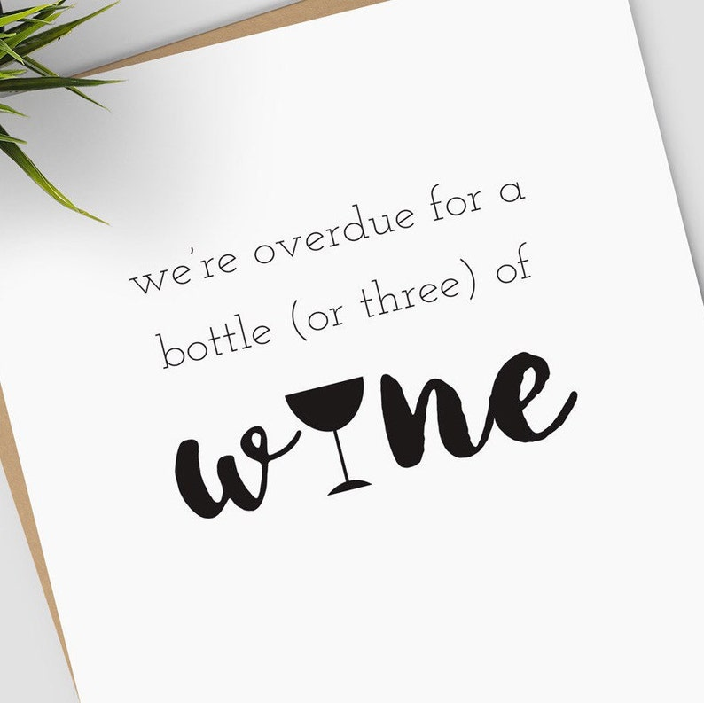 We/'re Overdue For a Bottle Or Three of Wine greeting card; I Miss You card BLANK INSIDE