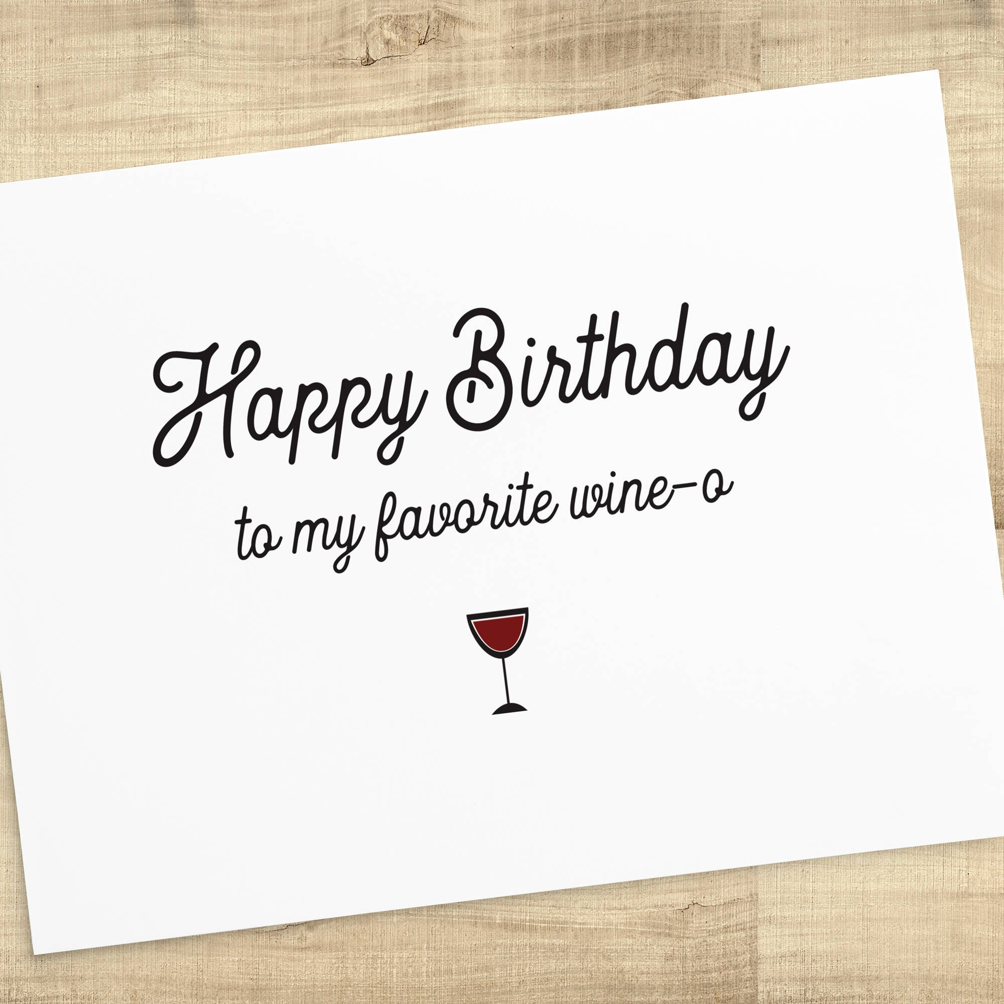Happy Birthday To My Favorite Wine O Greeting Card Available In Red White Or Rose Color BLANK INSIDE