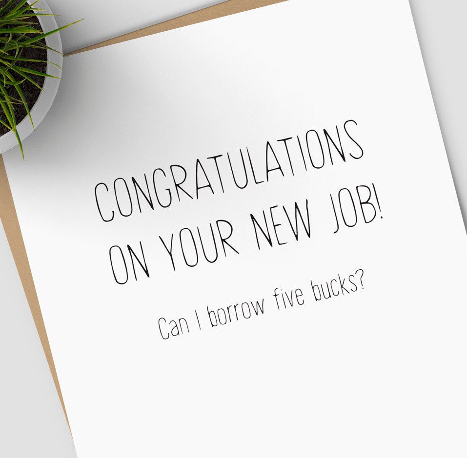 Congratulations on your new job can i borrow five bucks greeting congratulations on your new job can i borrow five bucks greeting card congratulations card for new job new promotion blank inside m4hsunfo