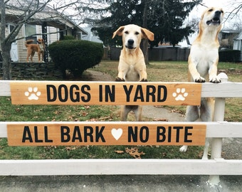 DOGS IN YARD, All Bark, No Bite, Caution Nice Dogs, Friendly Dog Sign, Large Caution sign about Dogs, Labrador Retrievers in Yard