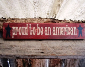 Proud To Be An American Wood Sign Montana Made Distressed Primtive Patriotic USA Red White Blue Hand Painted Made In The USA FTTeam OFG Team