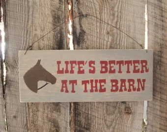 Life's Better At The Barn Sign Horse Sign Rustic Barn Farm Sign Ranch Sign Horse Stable Barn Decor Horse Decor Made In Montana Wood Sign