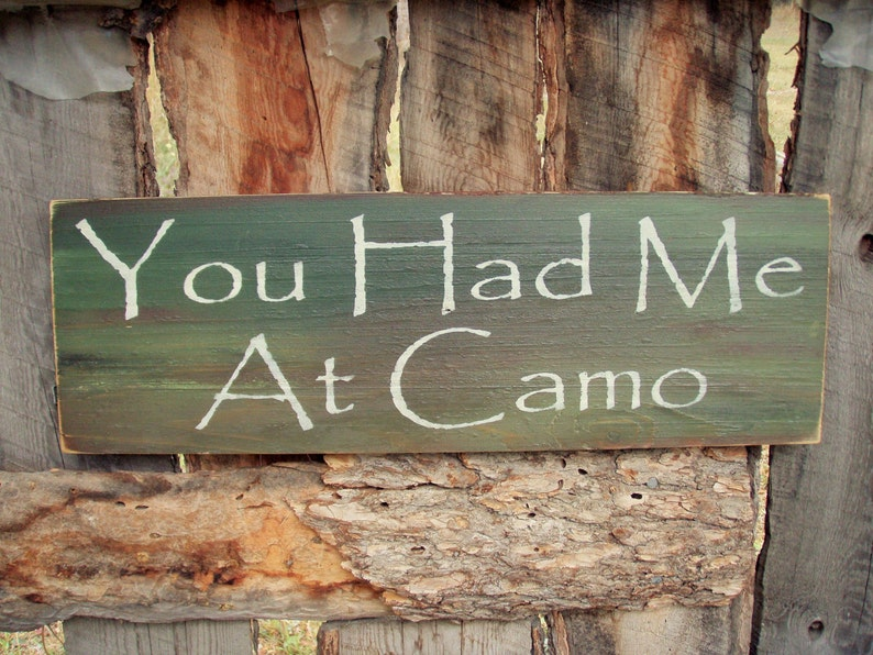You Had Me At Camo Sign Camouflage Sign Wedding Sign Rustic | Etsy
