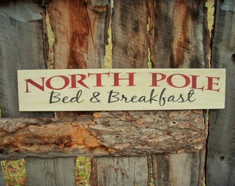 North Pole Bed And Breakfast Sign North Pole Sign Bed and Breakfast Sign Rustic Christmas Sign Santa Claus Sign Montana Made Wood Sign
