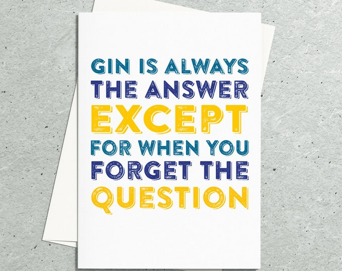Gin and Wine are Always the Answer Funny Motivational Birthday Greetings Card