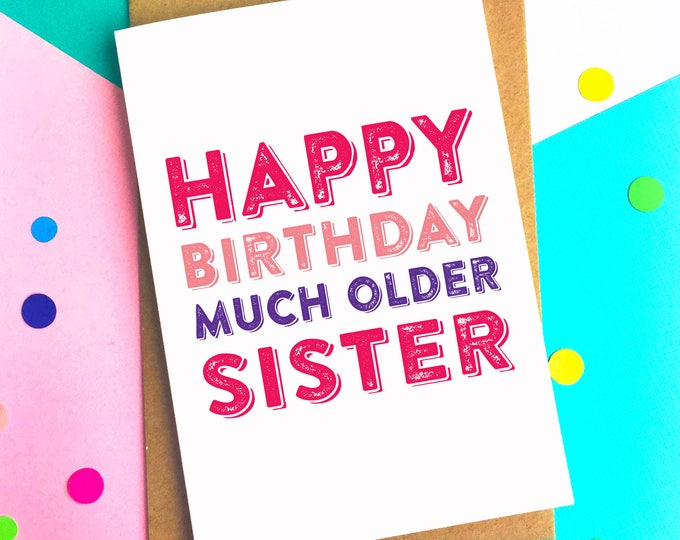 Happy Birthday Much Older Sister Funny Joke Contemporary Letterpress Inspired Woodblock Birthday Greetings Card DYPHB112
