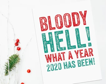 Bloody Hell 2020 Funny New Year Christmas Celebration Milestone Card